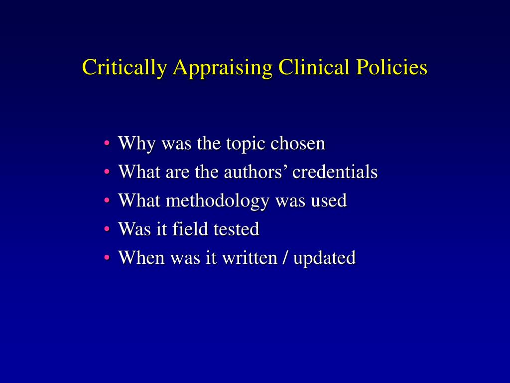 Critically Appraising Clinical Policies