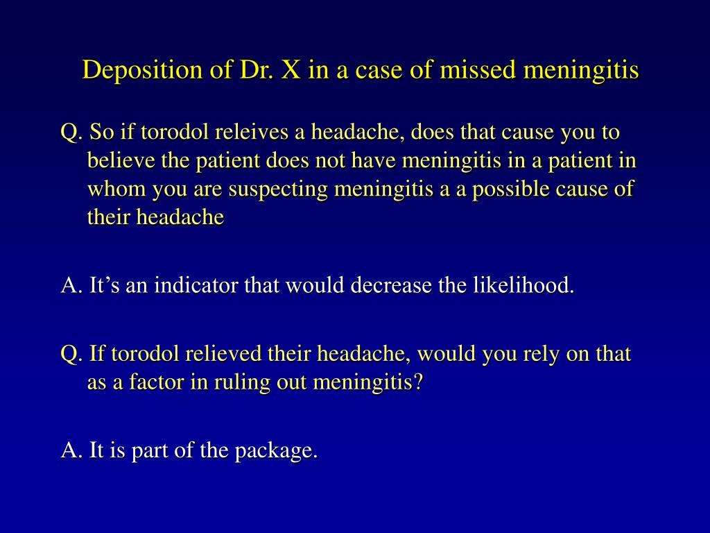 Deposition of Dr. X in a case of missed meningitis