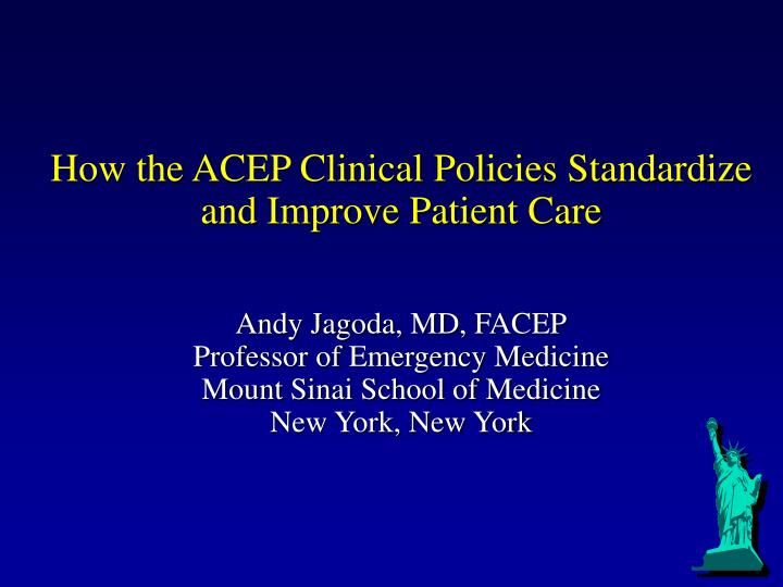 How the ACEP Clinical Policies Standardize and Improve Patient Care