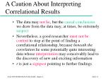 a caution about interpreting correlational results15