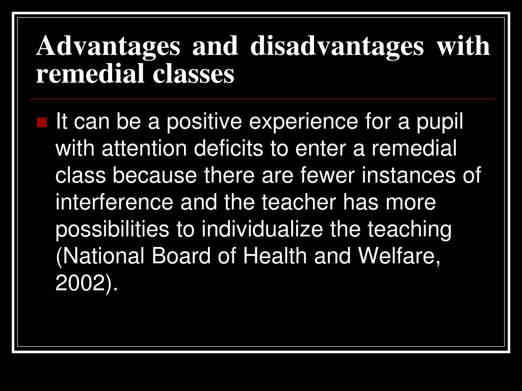 Advantages and disadvantages with remedial classes