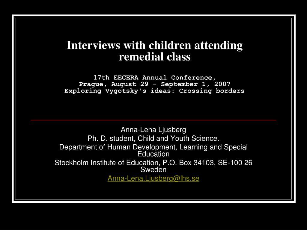 Interviews with children attending remedial class