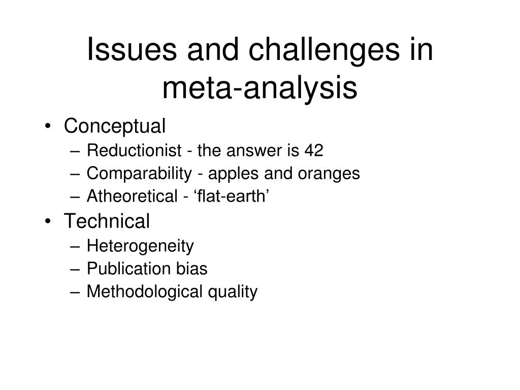 Issues and challenges in meta-analysis