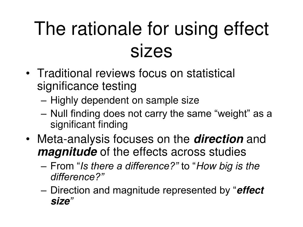 The rationale for using effect sizes