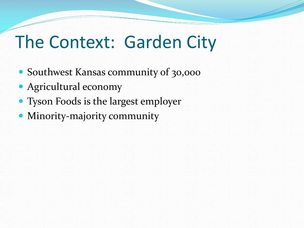 The Context:  Garden City