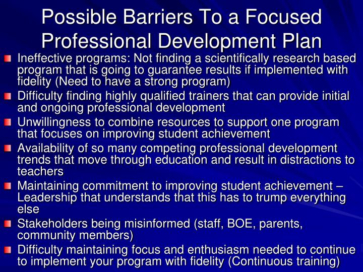Possible Barriers To a Focused Professional Development Plan