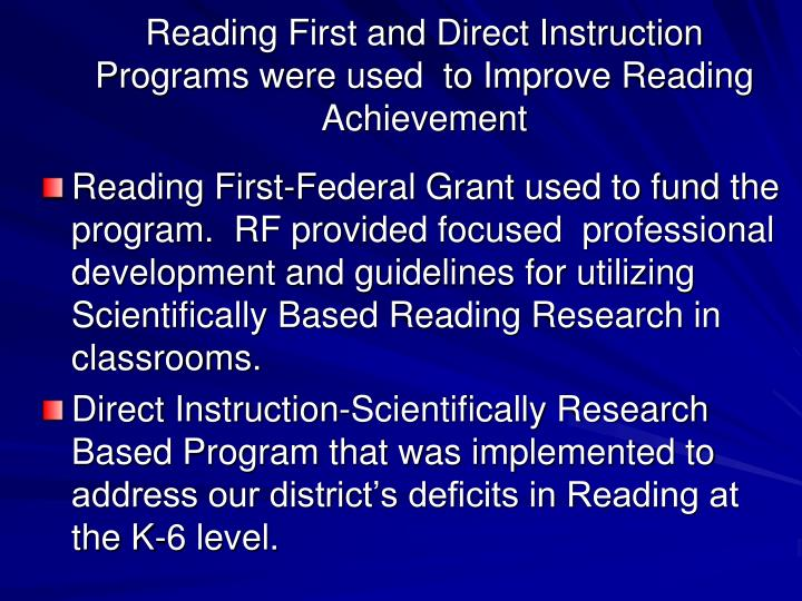 Reading First and Direct Instruction Programs were used  to Improve Reading Achievement