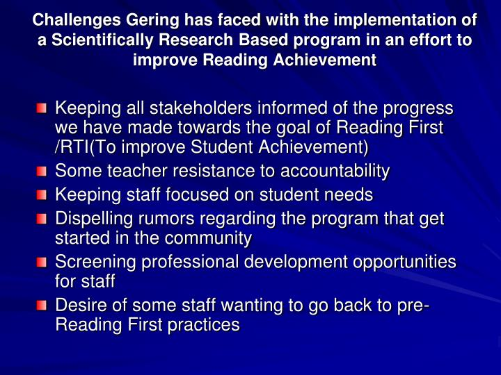 Challenges Gering has faced with the implementation of a Scientifically Research Based program in an effort to improve Reading Achievement