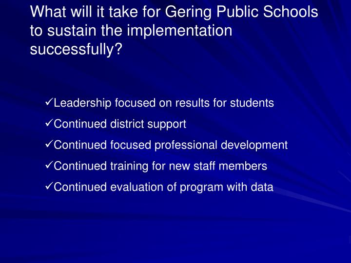 What will it take for Gering Public Schools to sustain the implementation successfully?