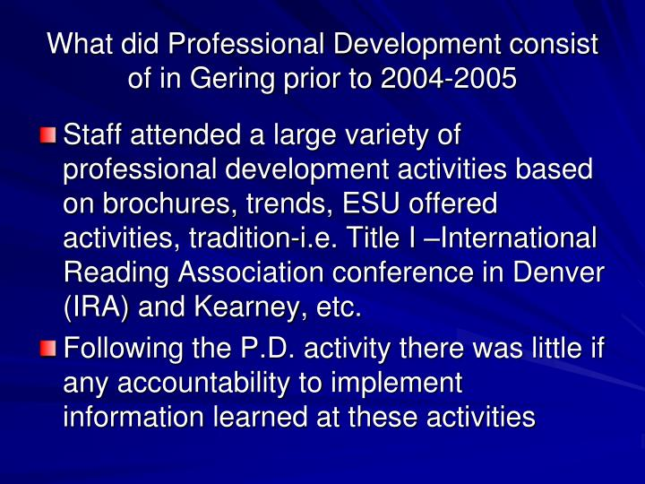What did Professional Development consist of in Gering prior to 2004-2005