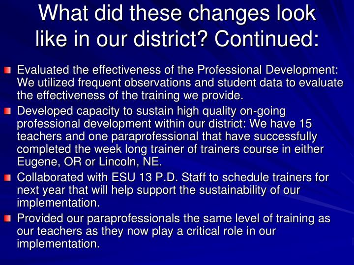 What did these changes look like in our district? Continued: