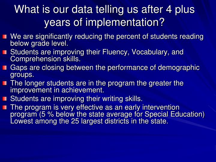 What is our data telling us after 4 plus years of implementation?