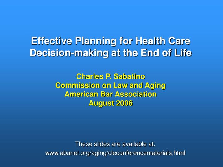 Effective Planning for Health Care Decision-making at the End of Life