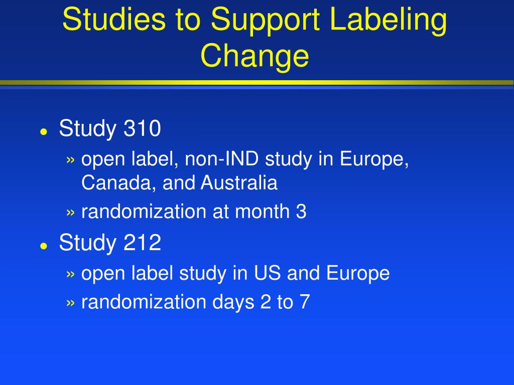Studies to Support Labeling Change