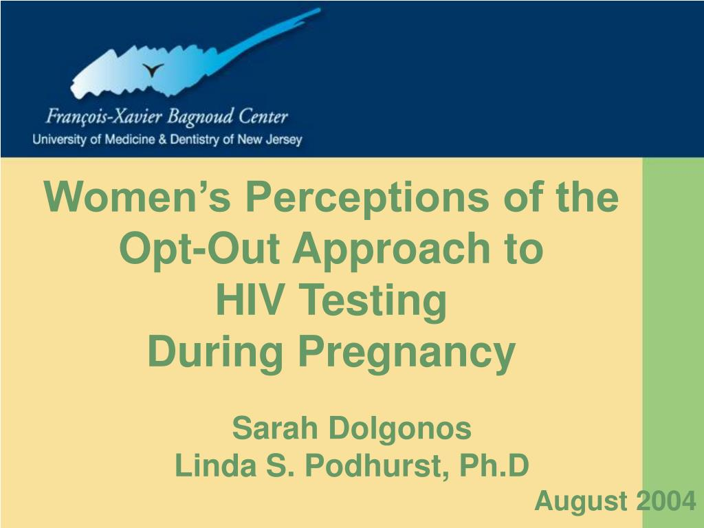 women s perceptions of the opt out approach to hiv testing during pregnancy