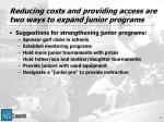 reducing costs and providing access are two ways to expand junior programs