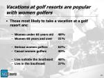 vacations at golf resorts are popular with women golfers