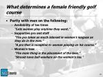 what determines a female friendly golf course