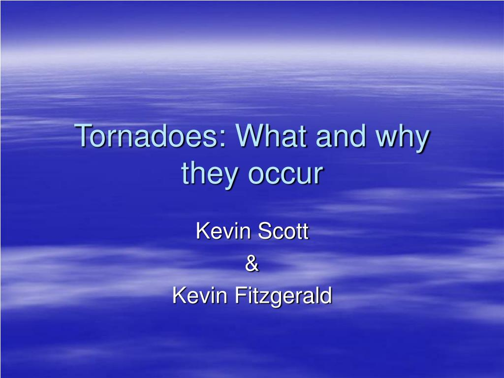 tornadoes what and why they occur