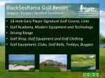 blacksearama golf resort bulgaria europe s next golf destination14