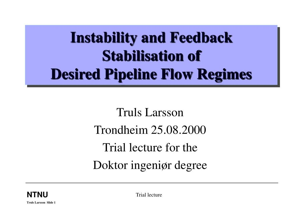 instability and feedback stabilisation of desired pipeline flow regimes
