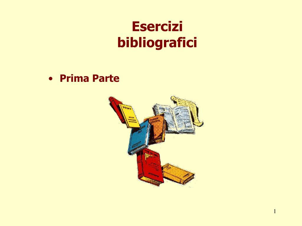 Esercizi bibliografici