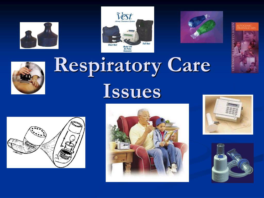 Respiratory Care Issues