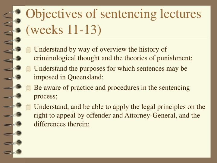 Objectives of sentencing lectures weeks 11 13