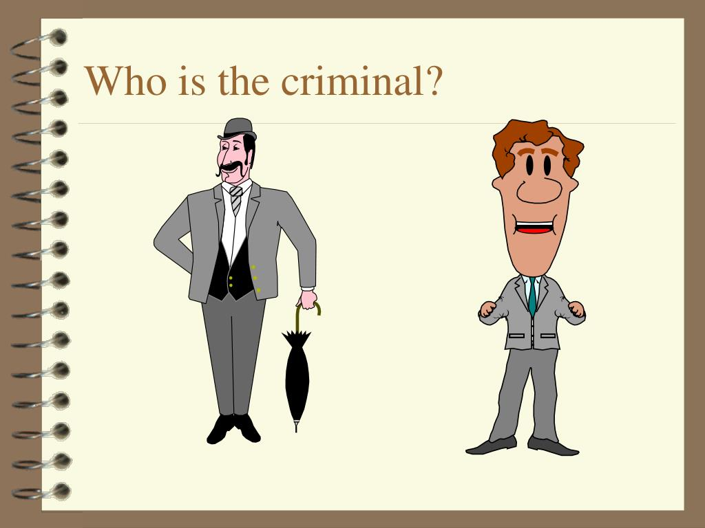 Who is the criminal?