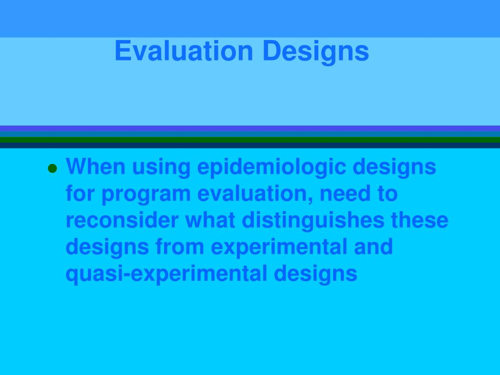 Evaluation Designs