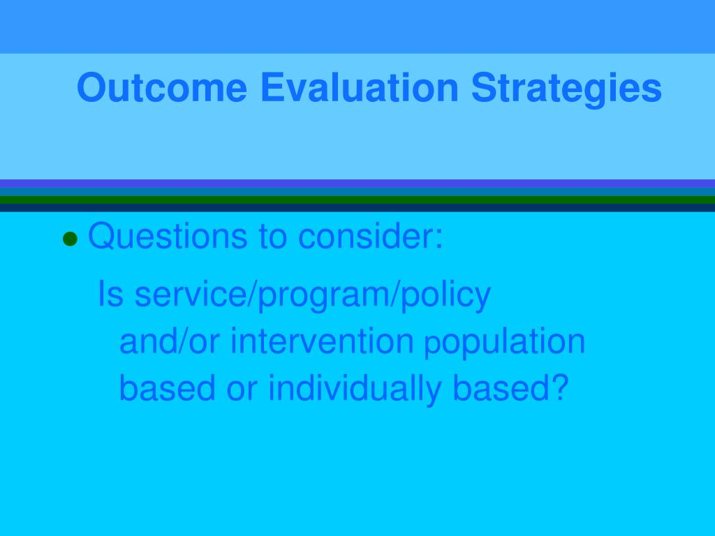 Outcome Evaluation Strategies