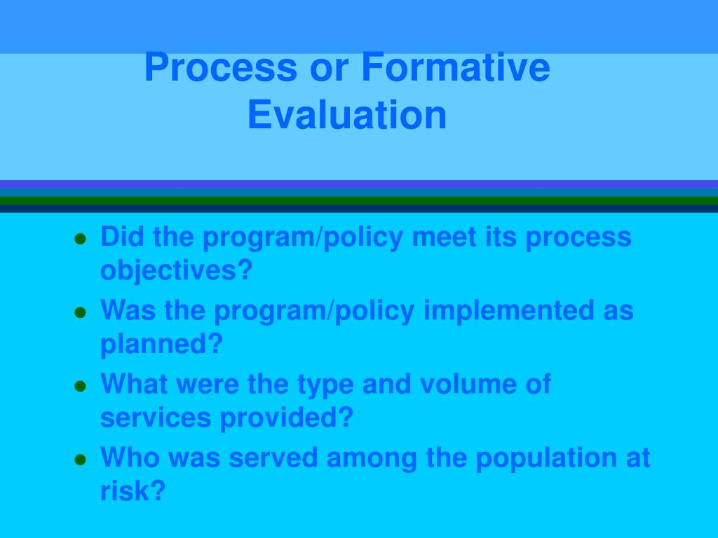 Process or Formative Evaluation