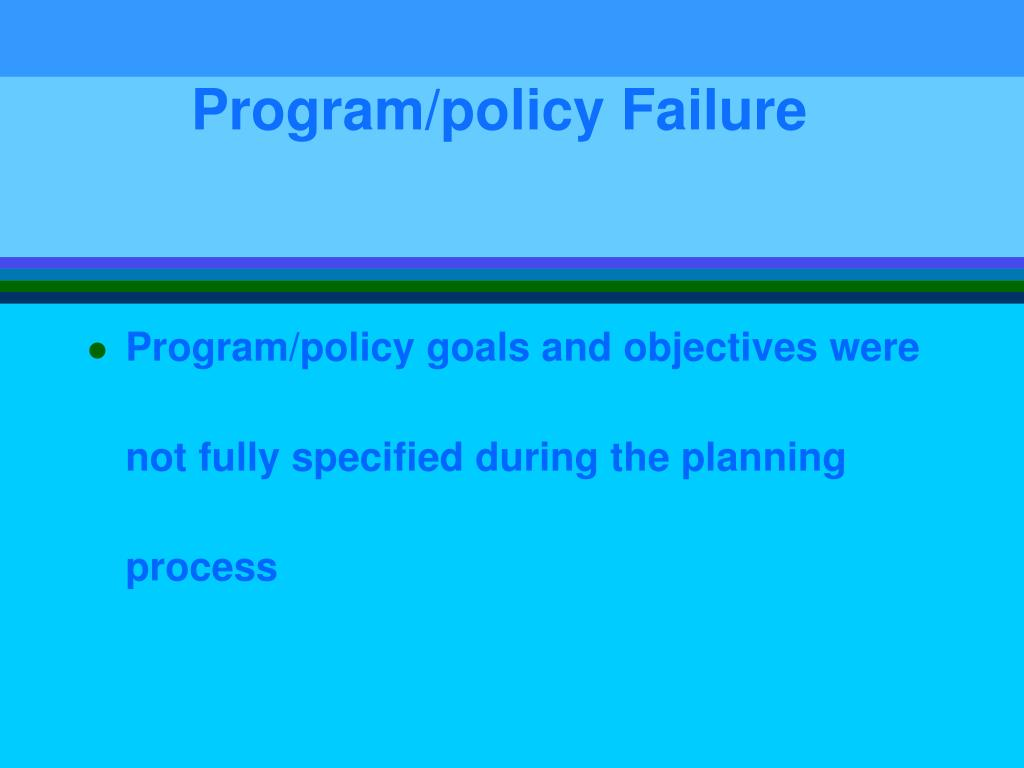 Program/policy Failure