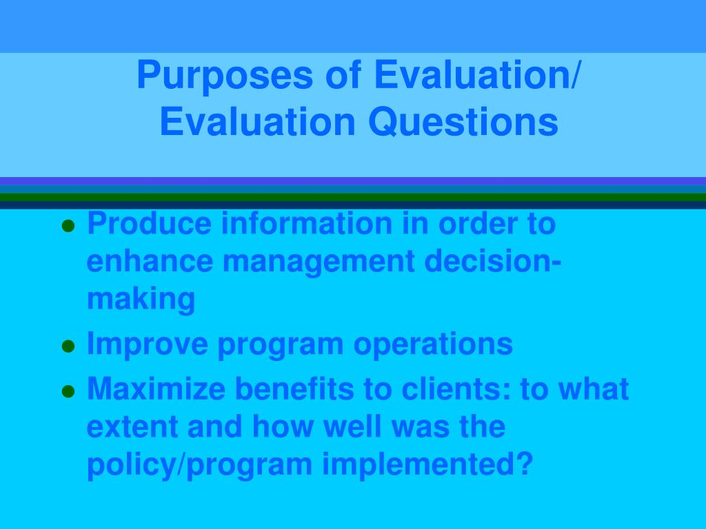 Purposes of Evaluation/ Evaluation Questions