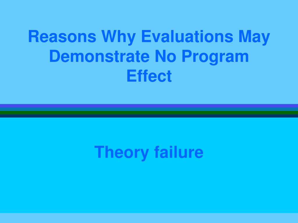 Reasons Why Evaluations May Demonstrate No Program Effect