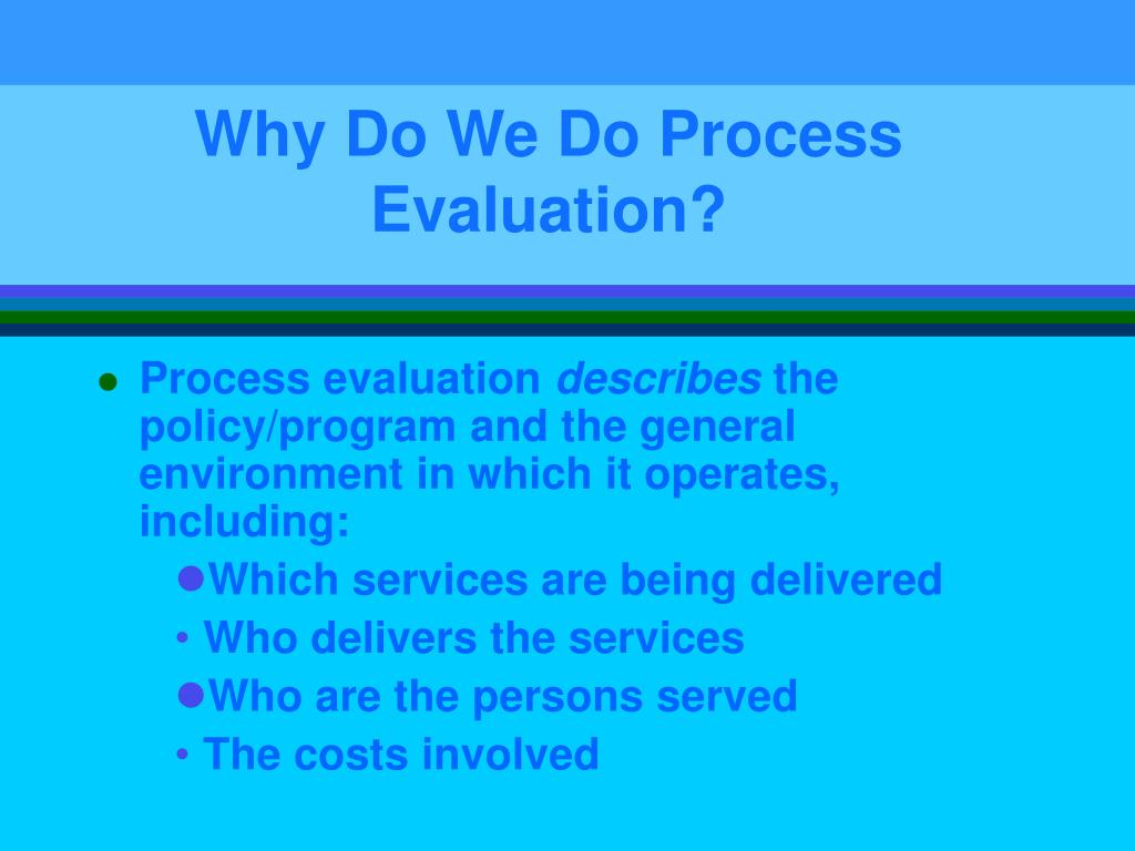 Why Do We Do Process Evaluation?