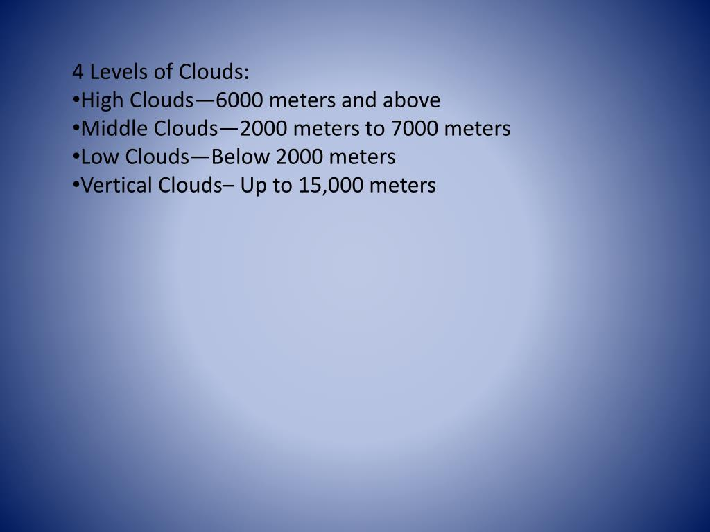 4 Levels of Clouds: