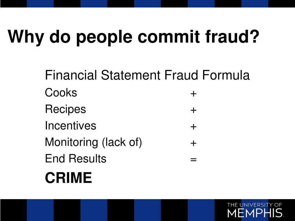 Why do people commit fraud?
