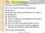 define green cleaning it s not just about chemicals