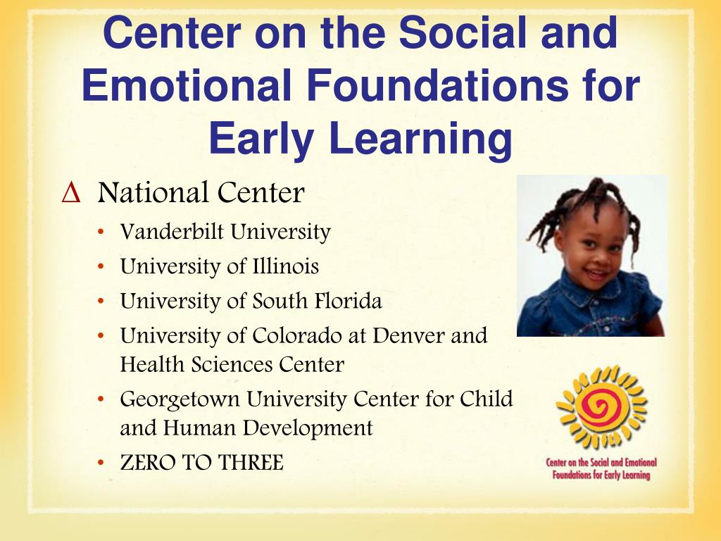 Center on the Social and Emotional Foundations for Early Learning