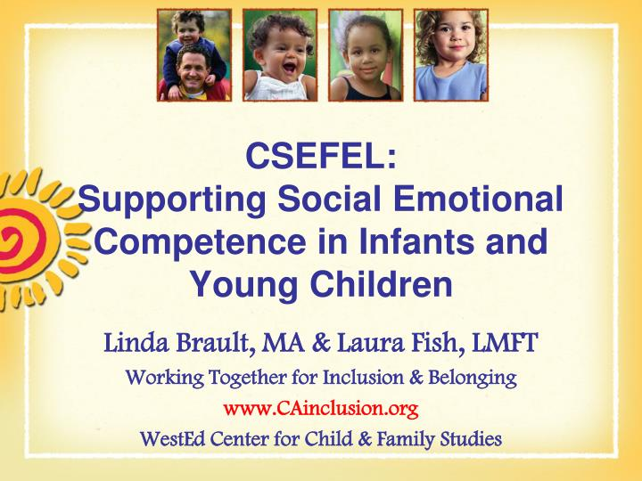 Csefel supporting social emotional competence in infants and young children