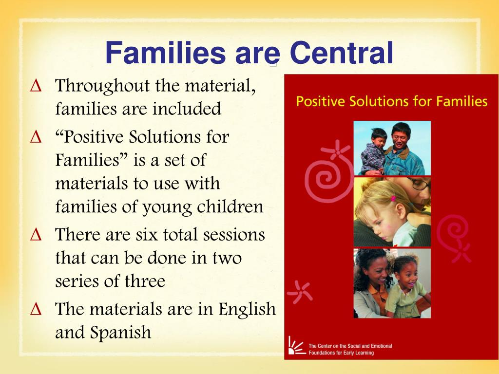 Families are Central