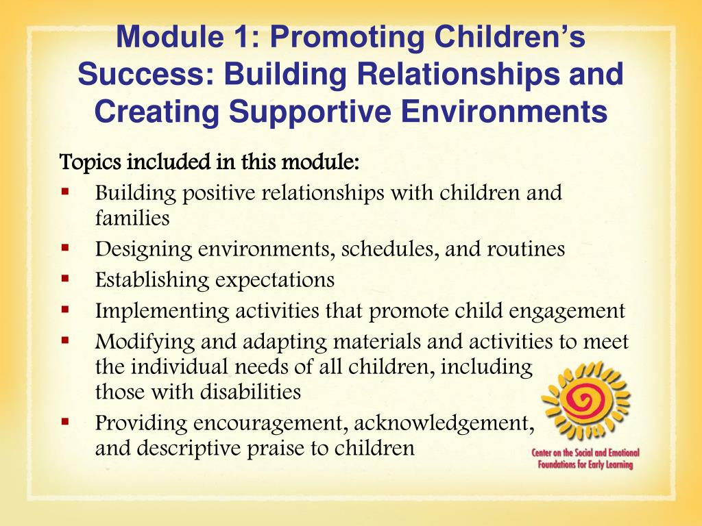 Module 1: Promoting Children's Success: Building Relationships and