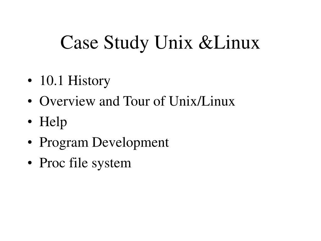 Case Study Unix &Linux