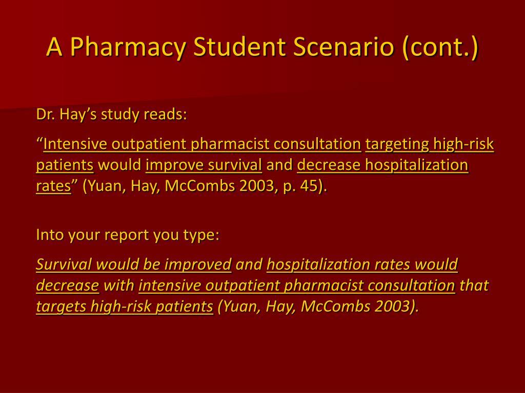 A Pharmacy Student Scenario (cont.)