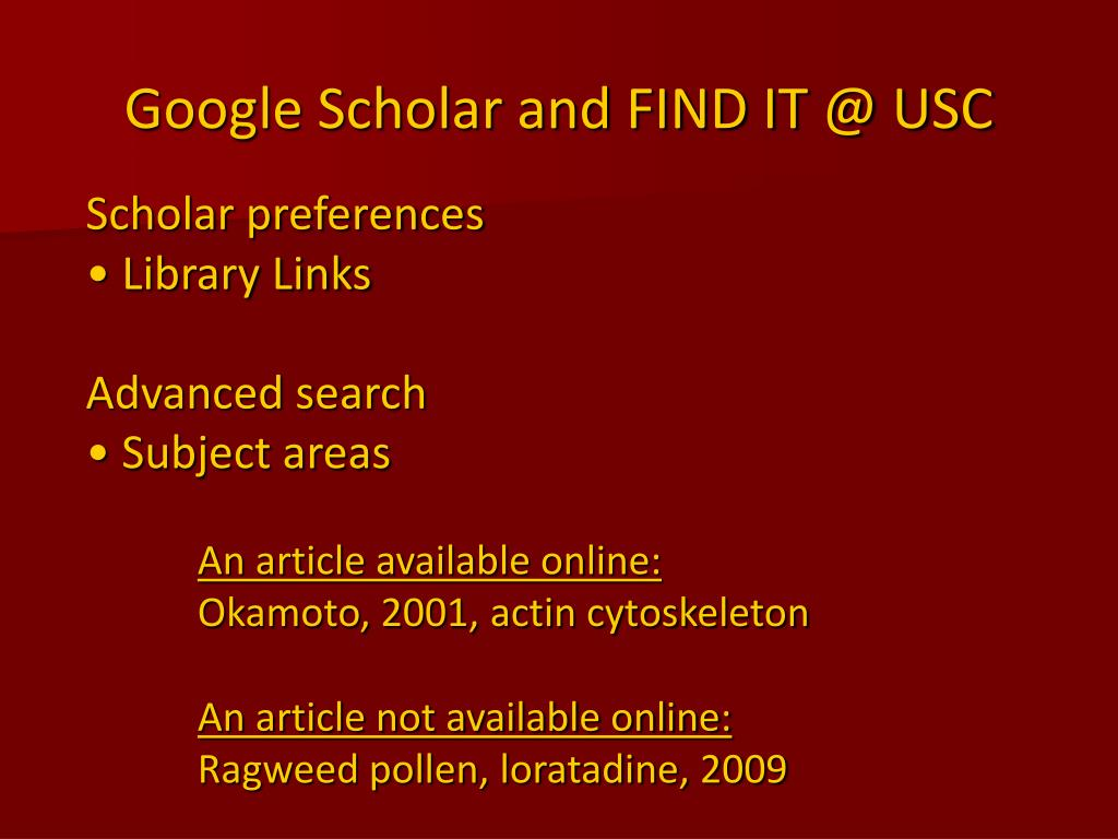Google Scholar and FIND IT @ USC