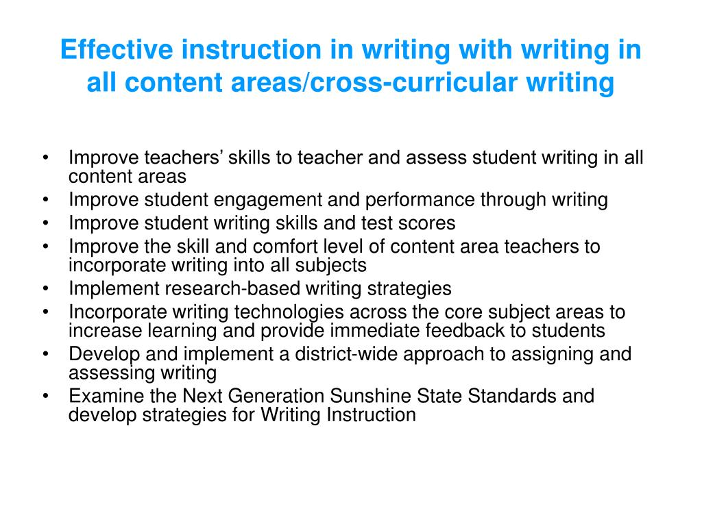 Effective instruction in writing with writing in all content areas/cross-curricular writing