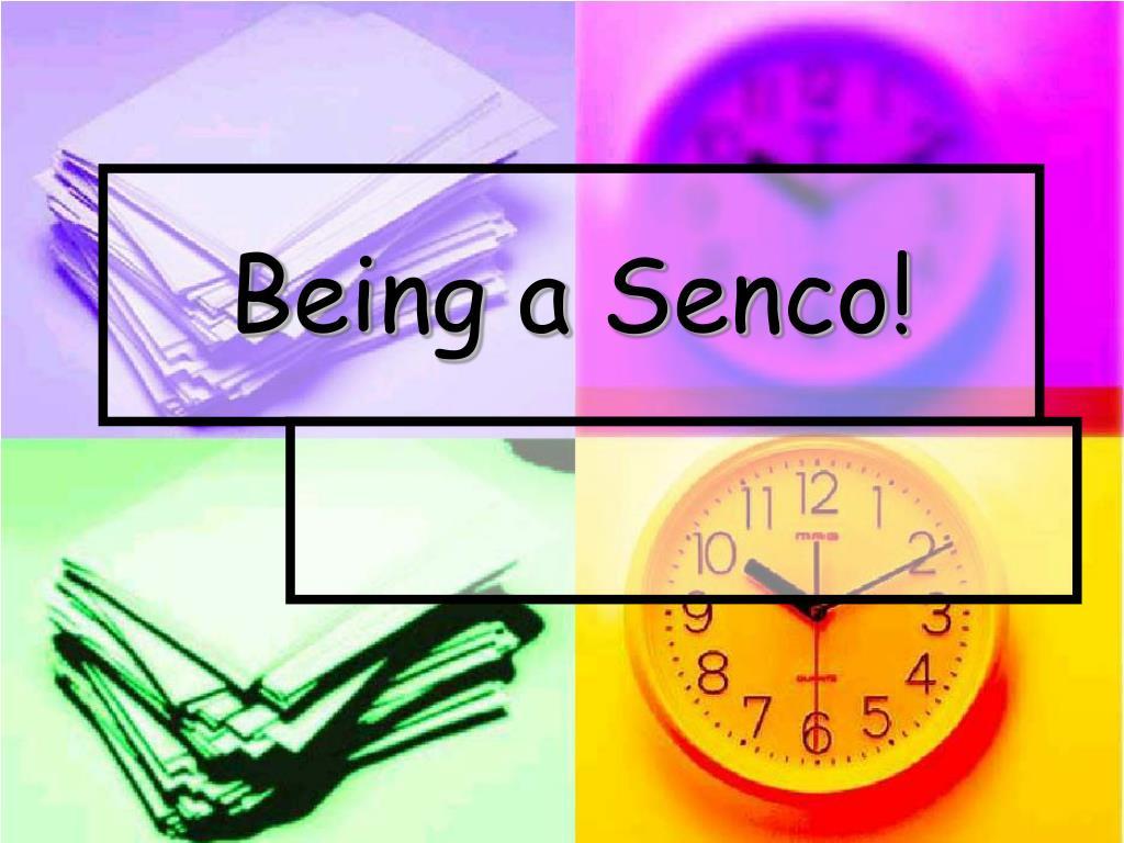 being a senco