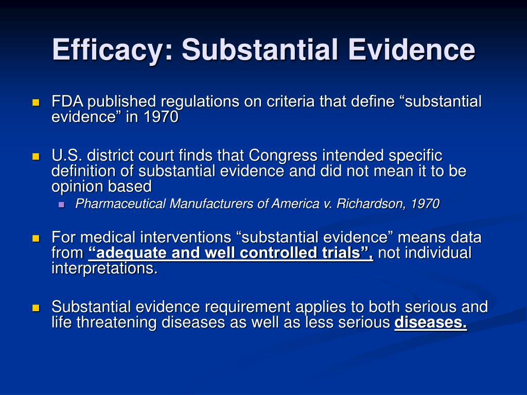 Efficacy: Substantial Evidence