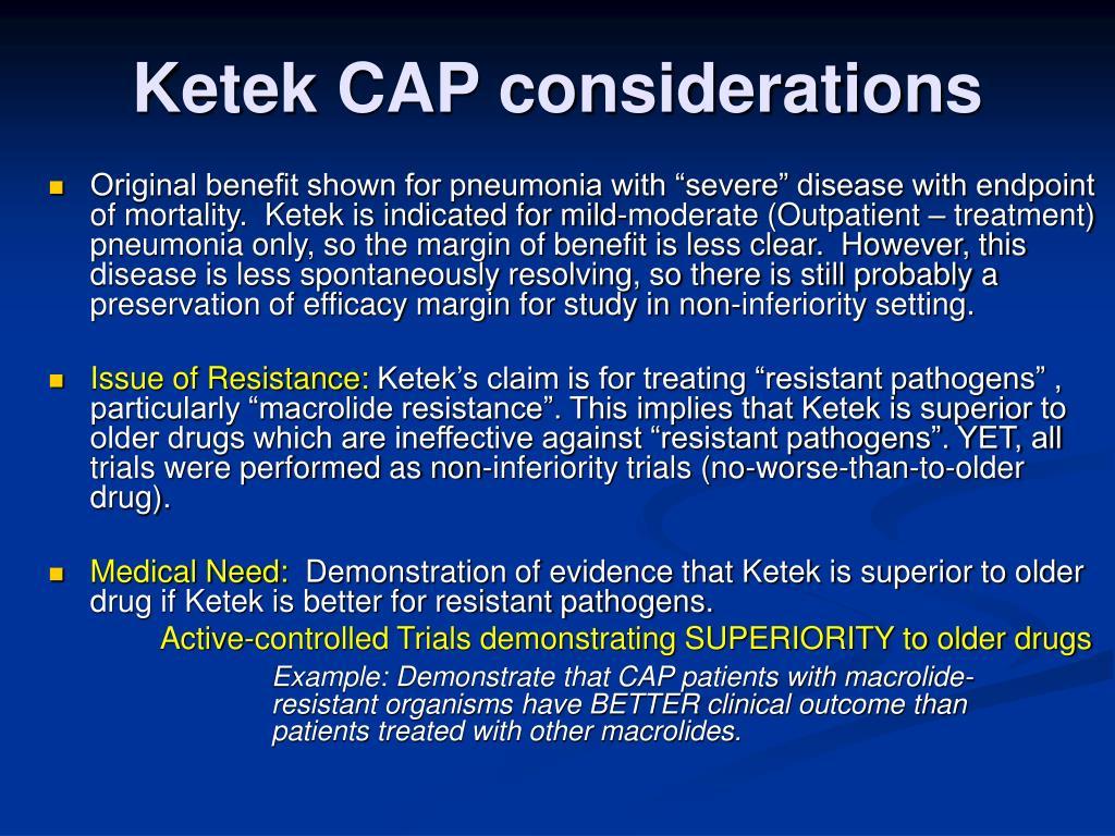 Ketek CAP considerations